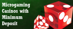Casinos with Minimal Investments from Microgaming